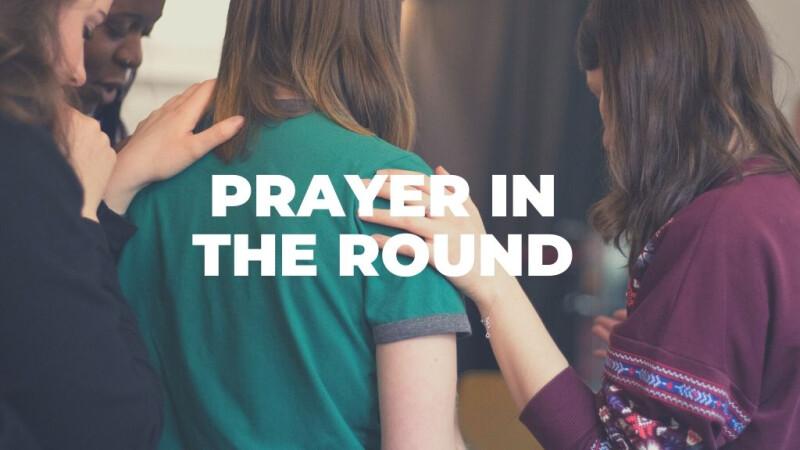 Prayer in the Round